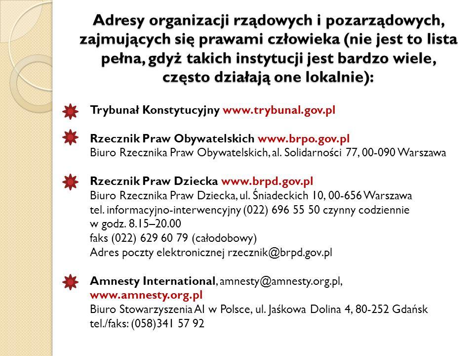Adresy organizacji rządowych i pozarządowych, zajmujących się prawami człowieka (nie jest to lista pełna, gdyż takich instytucji jest bardzo wiele, cz