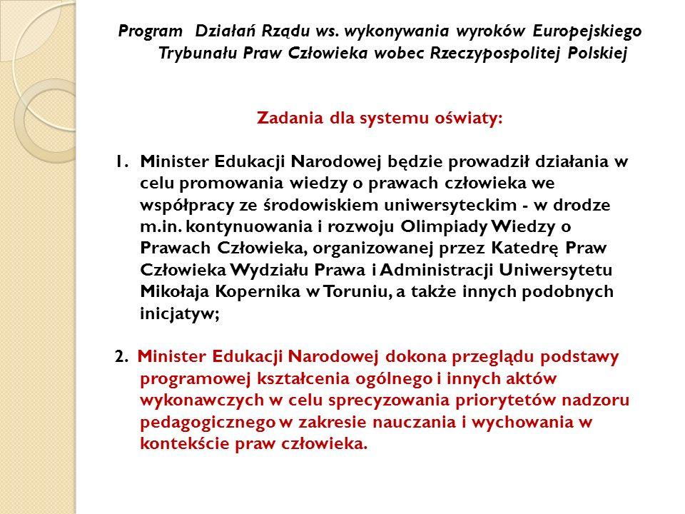 Program Działań Rządu ws. wykonywania wyroków Europejskiego Trybunału Praw Człowieka wobec Rzeczypospolitej Polskiej Zadania dla systemu oświaty: 1.Mi