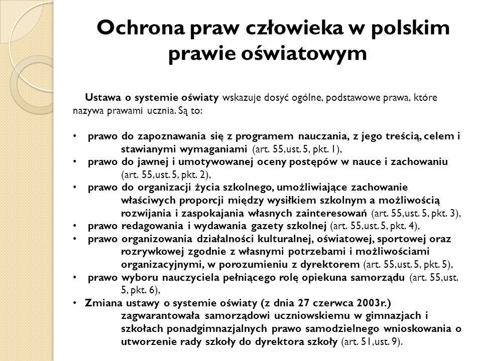 Ochrona praw człowieka w polskim prawie oświatowym Ustawa o systemie oświaty wskazuje dosyć ogólne, podstawowe prawa, które nazywa prawami ucznia. Są