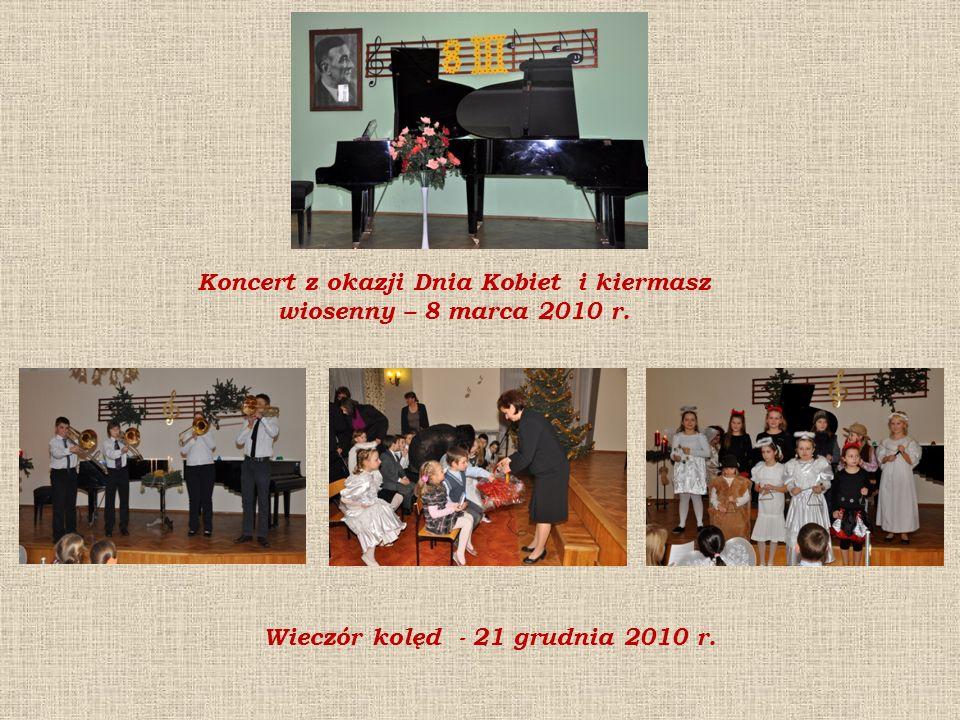 Koncert z okazji Dnia Kobiet i kiermasz wiosenny – 8 marca 2010 r. Wieczór kolęd - 21 grudnia 2010 r.