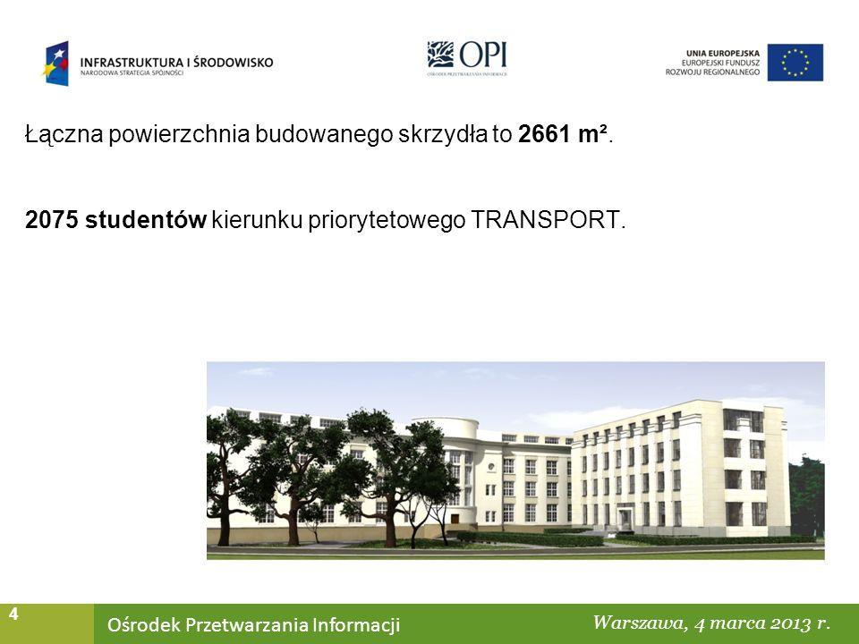 Ośrodek Przetwarzania Informacji Warszawa, ……… 4 Łączna powierzchnia budowanego skrzydła to 2661 m².