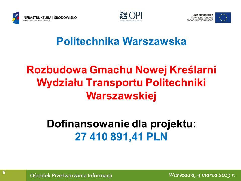 Ośrodek Przetwarzania Informacji Warszawa, ……… 6 Warszawa, 4 marca 2013 r.
