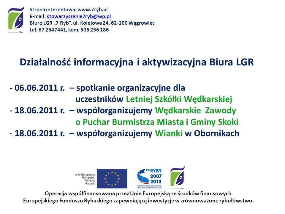 Działalność informacyjna i aktywizacyjna Biura LGR - 06.06.2011 r. – spotkanie organizacyjne dla uczestników Letniej Szkółki Wędkarskiej - 18.06.2011