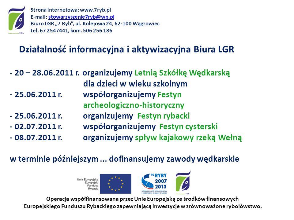 Działalność informacyjna i aktywizacyjna Biura LGR - 20 – 28.06.2011 r. organizujemy Letnią Szkółkę Wędkarską dla dzieci w wieku szkolnym - 25.06.2011