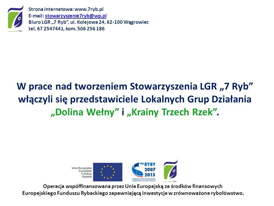 W prace nad tworzeniem Stowarzyszenia LGR 7 Ryb włączyli się przedstawiciele Lokalnych Grup Działania Dolina Wełny i Krainy Trzech Rzek. Operacja wspó