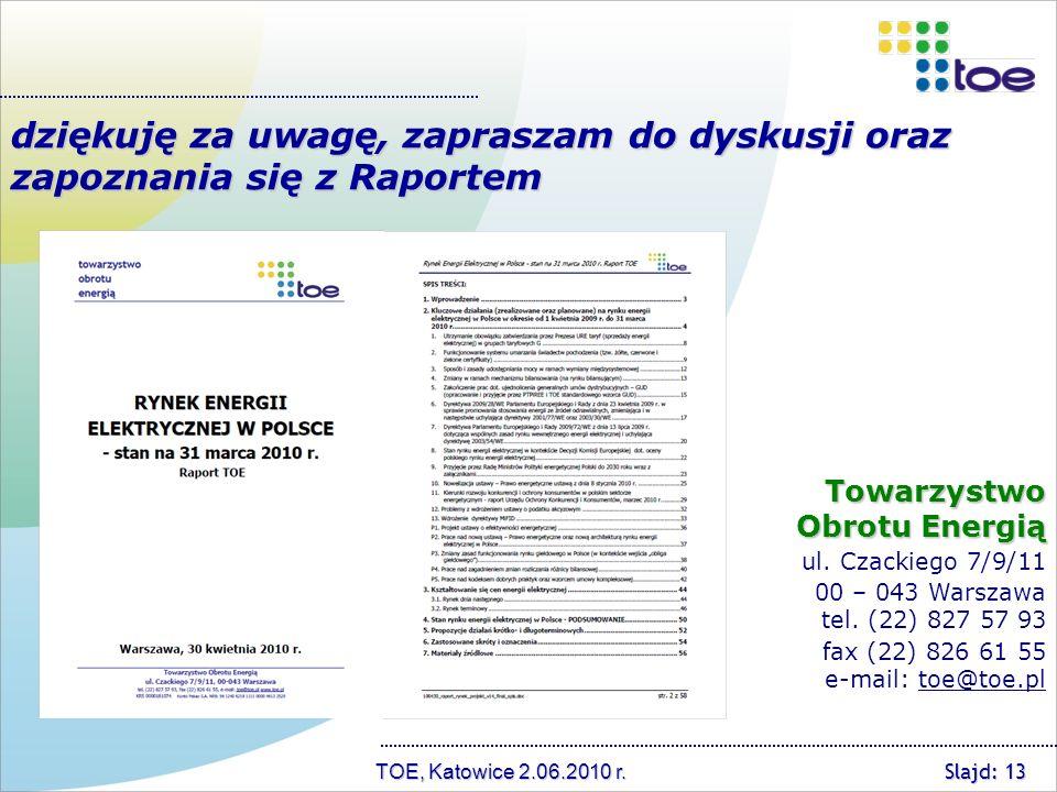 TOE, Katowice 2.06.2010 r. Towarzystwo Obrotu Energią ul.