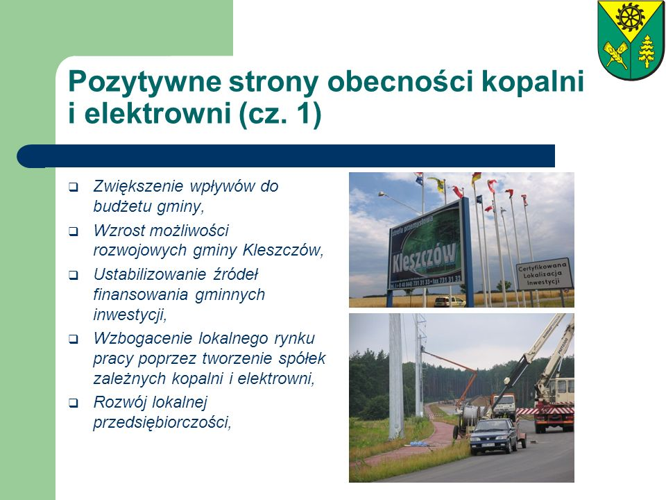 Pozytywne strony obecności kopalni i elektrowni (cz. 1) Zwiększenie wpływów do budżetu gminy, Wzrost możliwości rozwojowych gminy Kleszczów, Ustabiliz