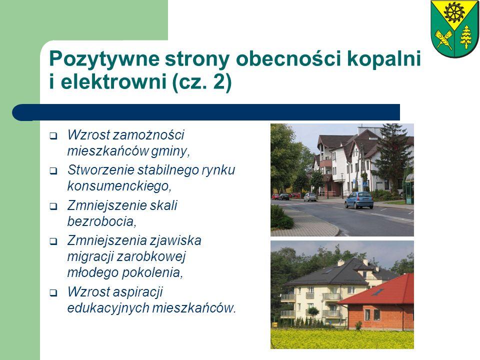 Pozytywne strony obecności kopalni i elektrowni (cz. 2) Wzrost zamożności mieszkańców gminy, Stworzenie stabilnego rynku konsumenckiego, Zmniejszenie