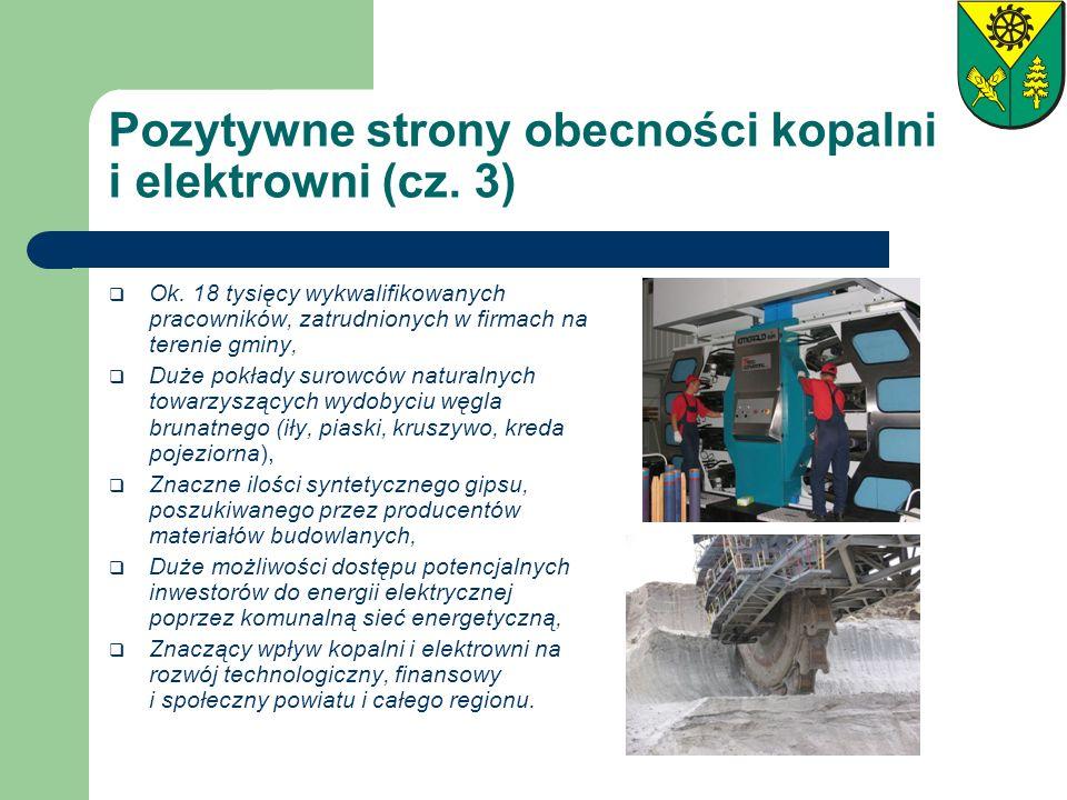 Pozytywne strony obecności kopalni i elektrowni (cz. 3) Ok. 18 tysięcy wykwalifikowanych pracowników, zatrudnionych w firmach na terenie gminy, Duże p
