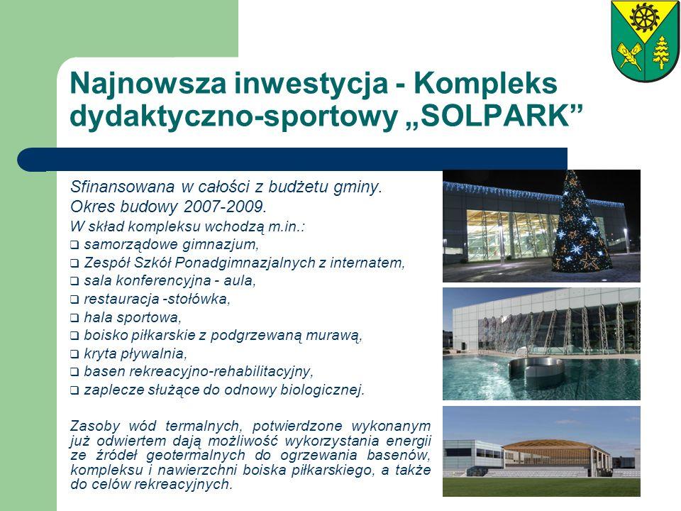 Najnowsza inwestycja - Kompleks dydaktyczno-sportowy SOLPARK Sfinansowana w całości z budżetu gminy. Okres budowy 2007-2009. W skład kompleksu wchodzą