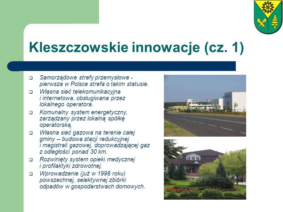 Kleszczowskie innowacje (cz. 1) Samorządowe strefy przemysłowe - pierwsza w Polsce strefa o takim statusie. Własna sieć telekomunikacyjna i internetow