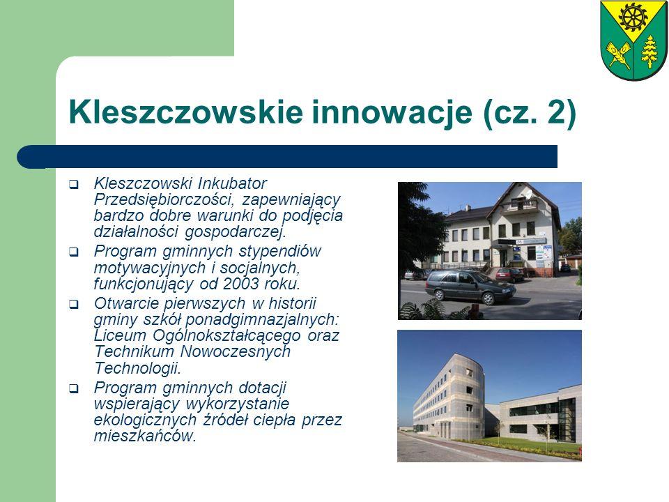 Kleszczowskie innowacje (cz. 2) Kleszczowski Inkubator Przedsiębiorczości, zapewniający bardzo dobre warunki do podjęcia działalności gospodarczej. Pr