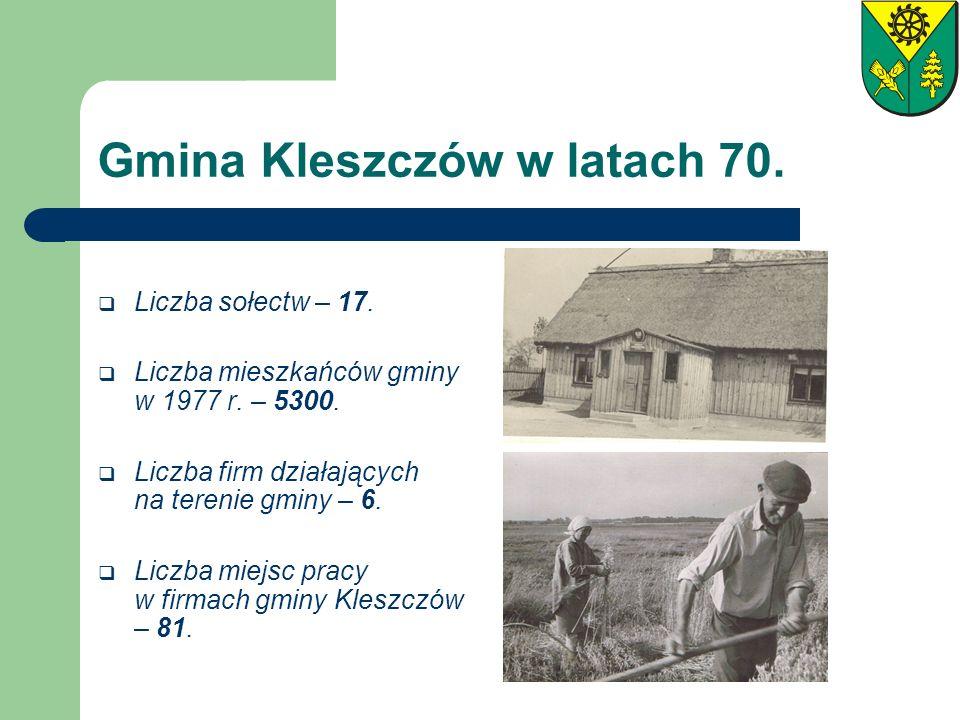 Gmina Kleszczów w latach 70. Liczba sołectw – 17. Liczba mieszkańców gminy w 1977 r. – 5300. Liczba firm działających na terenie gminy – 6. Liczba mie