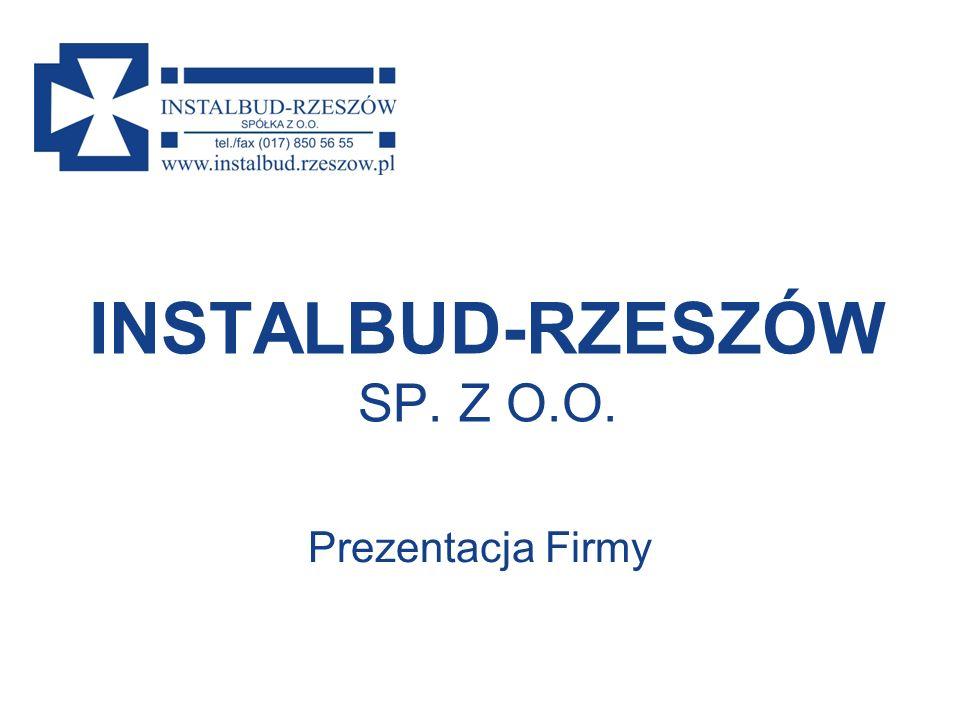 INSTALBUD-RZESZÓW SP. Z O.O. Prezentacja Firmy