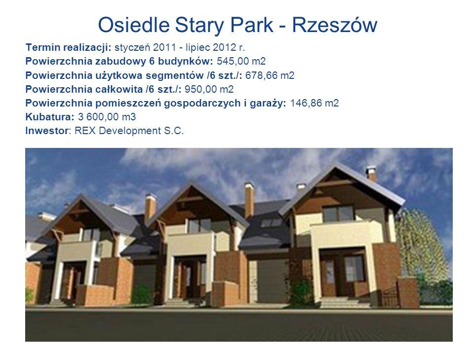 Osiedle Stary Park - Rzeszów Termin realizacji: styczeń 2011 - lipiec 2012 r. Powierzchnia zabudowy 6 budynków: 545,00 m2 Powierzchnia użytkowa segmen