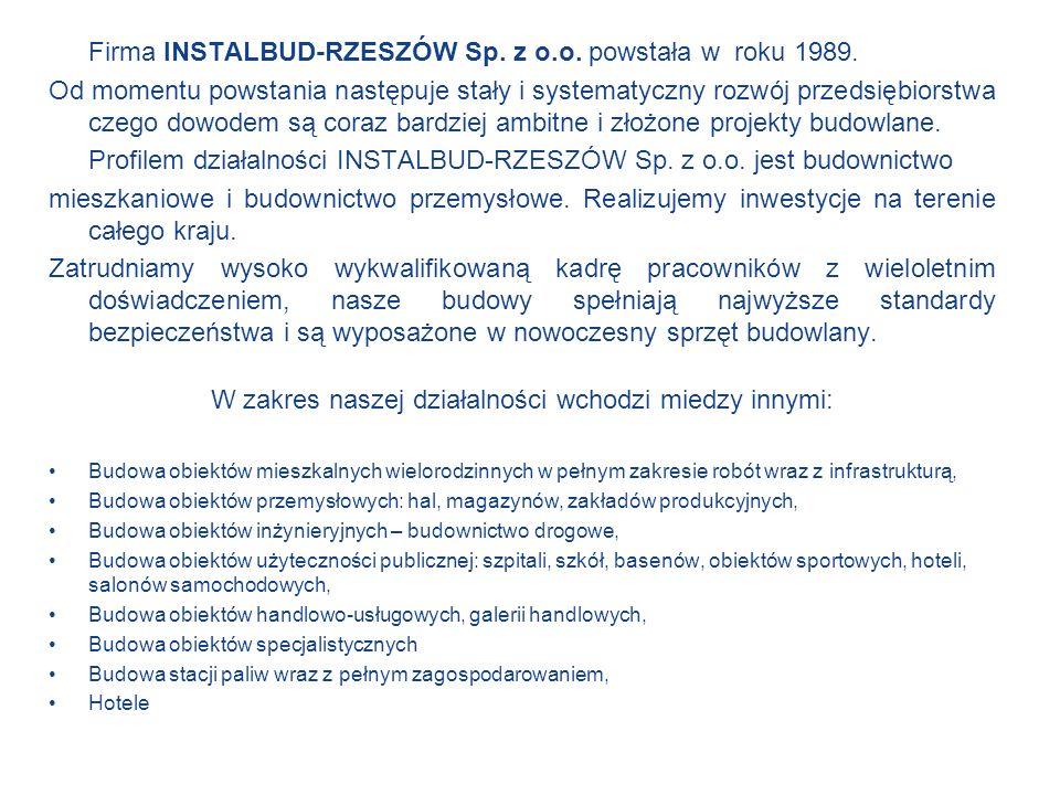 Firma INSTALBUD-RZESZÓW Sp. z o.o. powstała w roku 1989. Od momentu powstania następuje stały i systematyczny rozwój przedsiębiorstwa czego dowodem są