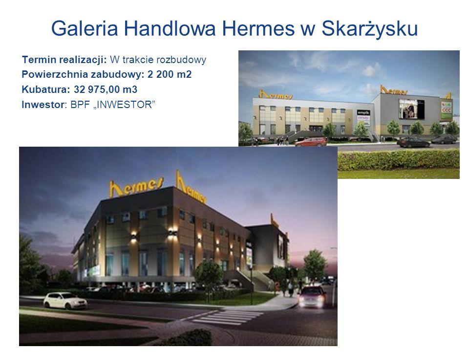 Galeria Handlowa Hermes w Skarżysku Termin realizacji: W trakcie rozbudowy Powierzchnia zabudowy: 2 200 m2 Kubatura: 32 975,00 m3 Inwestor: BPF INWEST