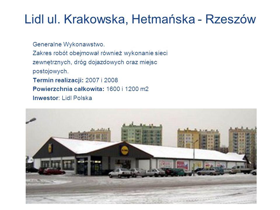Lidl ul. Krakowska, Hetmańska - Rzeszów Generalne Wykonawstwo. Zakres robót obejmował również wykonanie sieci zewnętrznych, dróg dojazdowych oraz miej