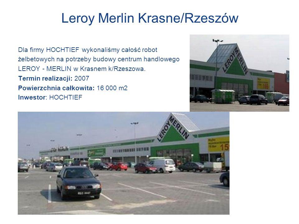 Leroy Merlin Krasne/Rzeszów Dla firmy HOCHTIEF wykonaliśmy całość robot żelbetowych na potrzeby budowy centrum handlowego LEROY - MERLIN w Krasnem k/R