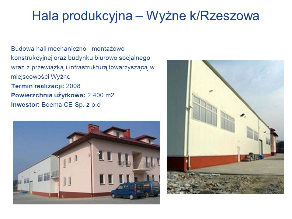 Hala produkcyjna – Wyżne k/Rzeszowa Budowa hali mechaniczno - montażowo – konstrukcyjnej oraz budynku biurowo socjalnego wraz z przewiązką i infrastru
