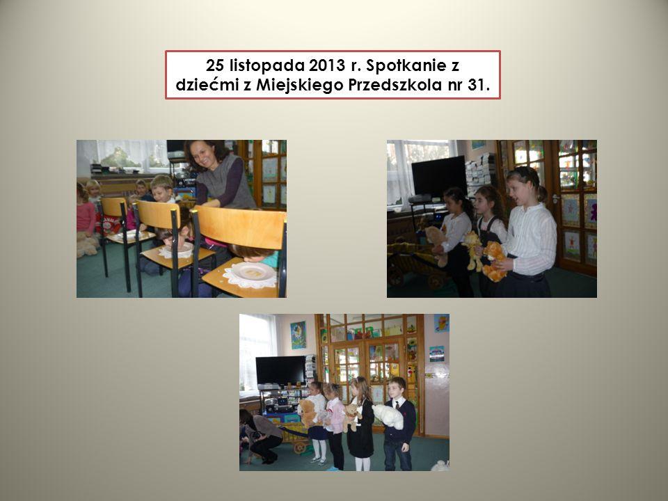 25 listopada 2013 r. Spotkanie z dziećmi z Miejskiego Przedszkola nr 31.