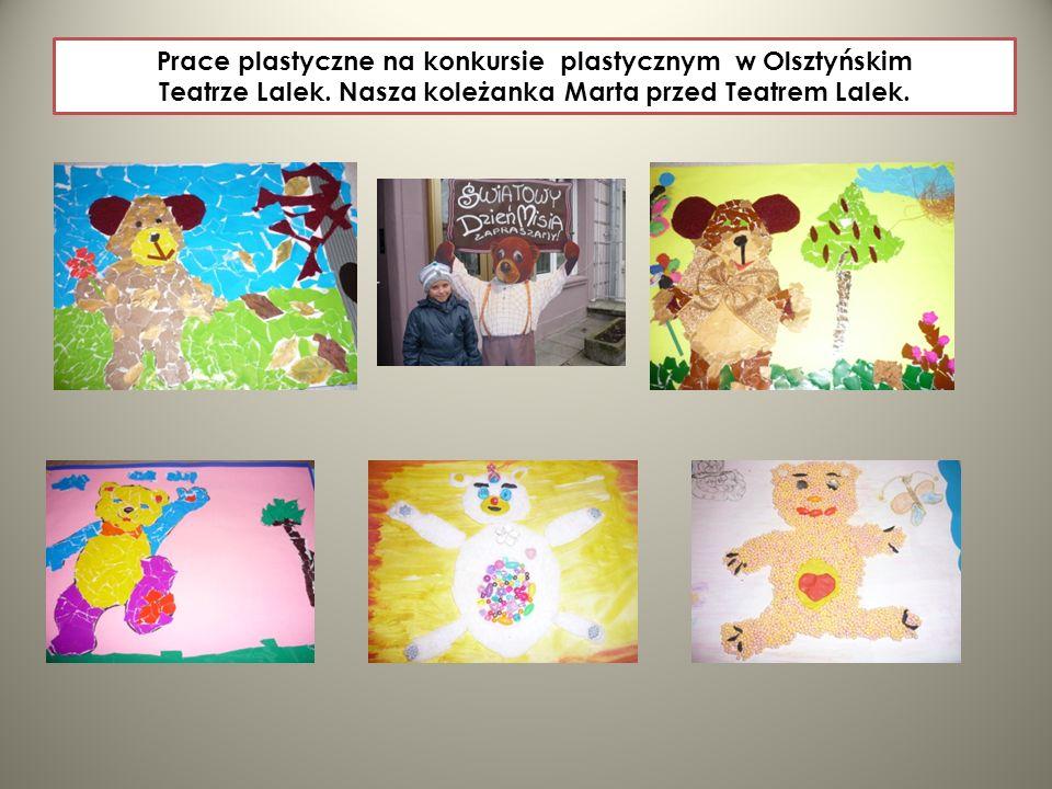 Prace plastyczne na konkursie plastycznym w Olsztyńskim Teatrze Lalek. Nasza koleżanka Marta przed Teatrem Lalek.