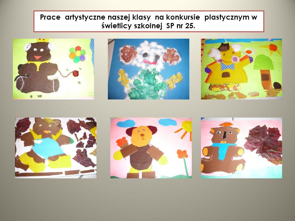 Prace artystyczne naszej klasy na konkursie plastycznym w świetlicy szkolnej SP nr 25.