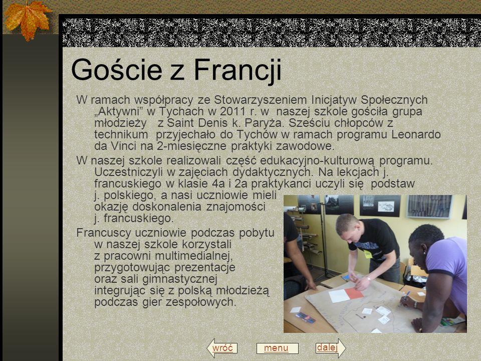 wróć menu dalej Goście z Francji W ramach współpracy ze Stowarzyszeniem Inicjatyw Społecznych Aktywni w Tychach w 2011 r.