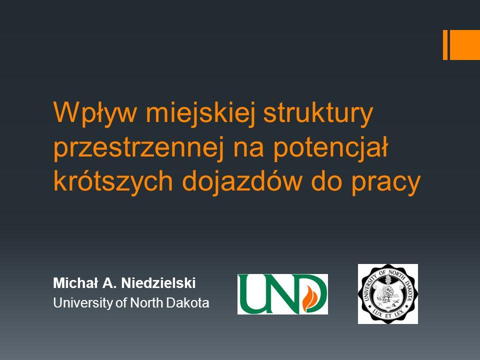 Wpływ miejskiej struktury przestrzennej na potencjał krótszych dojazdów do pracy Michał A.
