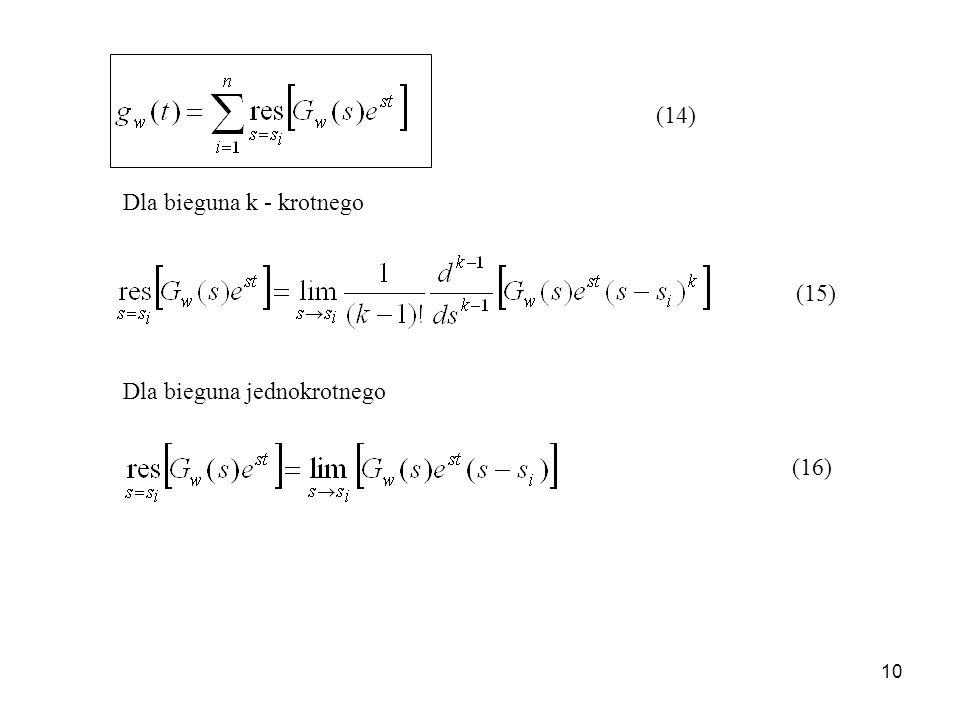 10 Dla bieguna k - krotnego Dla bieguna jednokrotnego (14) (15) (16)