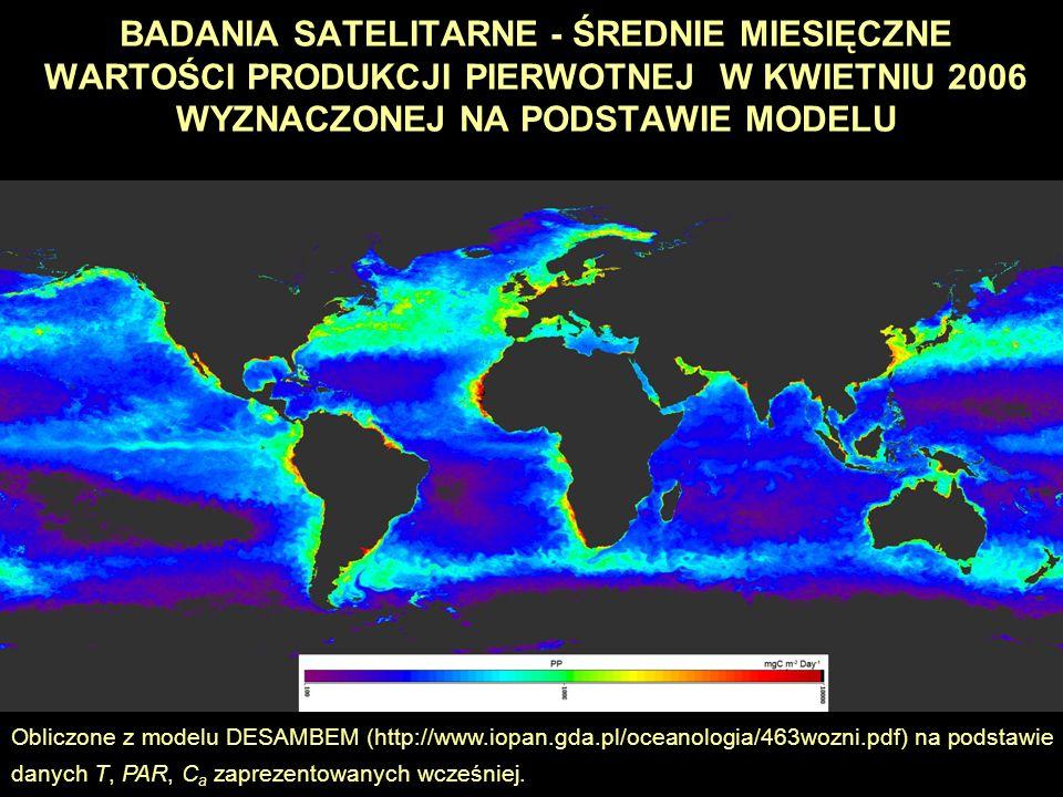 BADANIA SATELITARNE - ŚREDNIE MIESIĘCZNE WARTOŚCI PRODUKCJI PIERWOTNEJ W KWIETNIU 2006 WYZNACZONEJ NA PODSTAWIE MODELU Obliczone z modelu DESAMBEM (http://www.iopan.gda.pl/oceanologia/463wozni.pdf) na podstawie danych T, PAR, C a zaprezentowanych wcześniej.