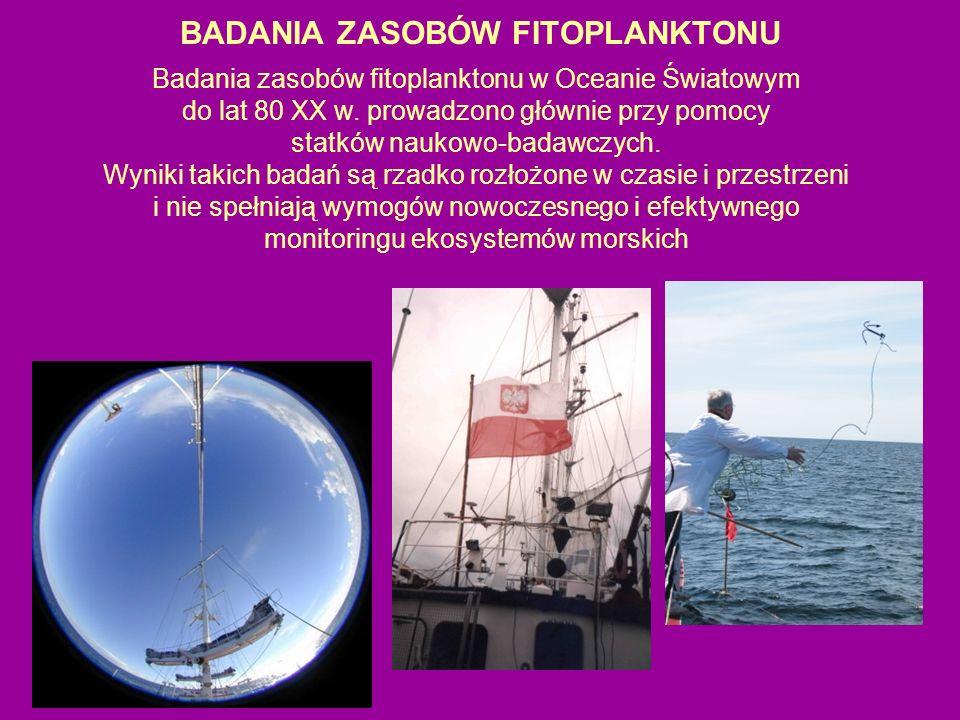 BADANIA ZASOBÓW FITOPLANKTONU Badania zasobów fitoplanktonu w Oceanie Światowym do lat 80 XX w. prowadzono głównie przy pomocy statków naukowo-badawcz