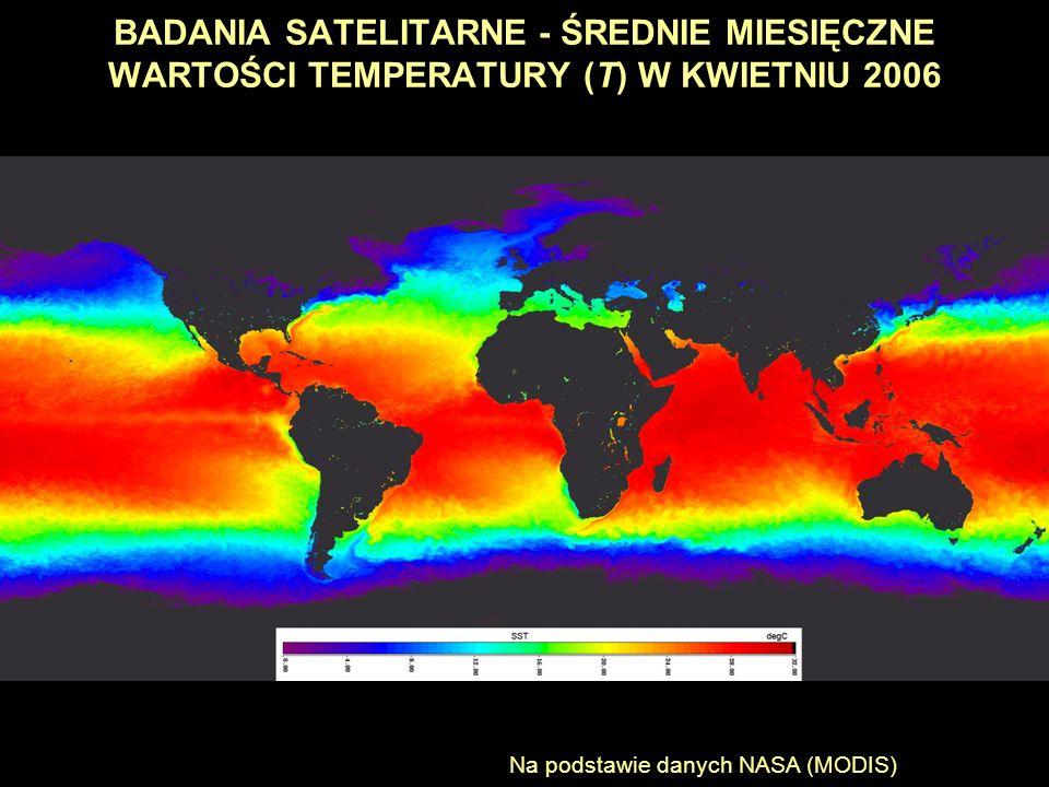 BADANIA SATELITARNE - ŚREDNIE MIESIĘCZNE WARTOŚCI TEMPERATURY (T) W KWIETNIU 2006 Na podstawie danych NASA (MODIS)