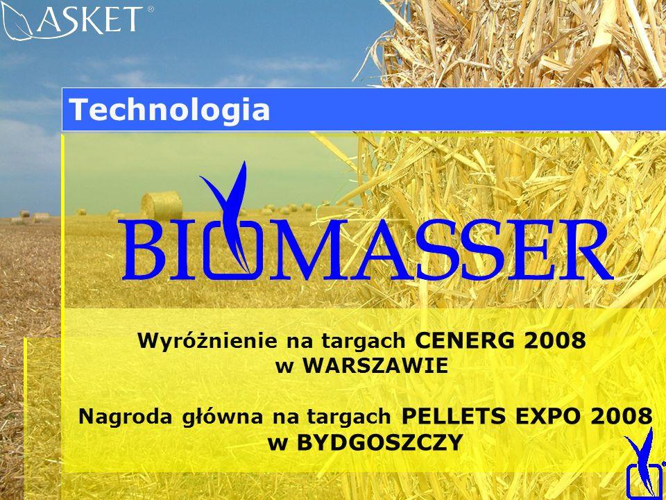 Wyróżnienie na targach CENERG 2008 w WARSZAWIE Nagroda główna na targach PELLETS EXPO 2008 w BYDGOSZCZY Technologia