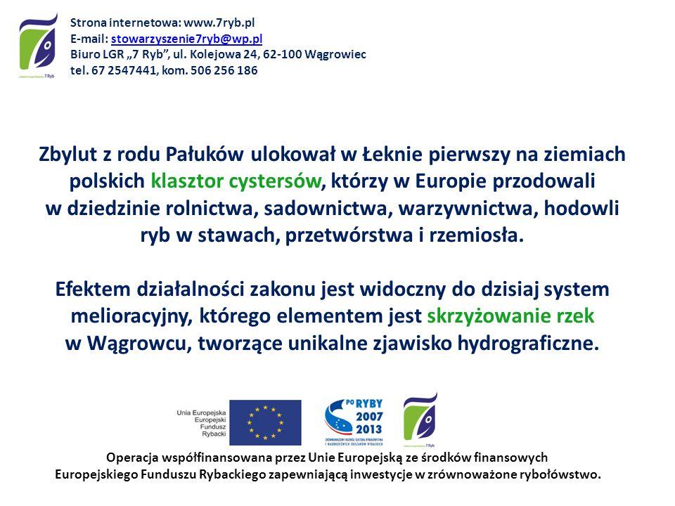 Zbylut z rodu Pałuków ulokował w Łeknie pierwszy na ziemiach polskich klasztor cystersów, którzy w Europie przodowali w dziedzinie rolnictwa, sadownic