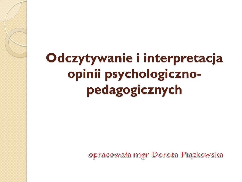 Odczytywanie i interpretacja opinii psychologiczno- pedagogicznych