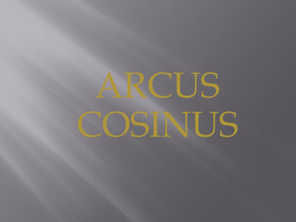 Arcus cosinus jest funkcją odwrotną do funkcji cosinus rozpatrywanej na przedziale [0; π ].