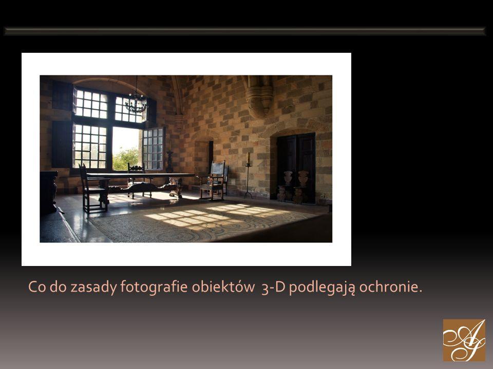 Co do zasady fotografie obiektów 3-D podlegają ochronie.