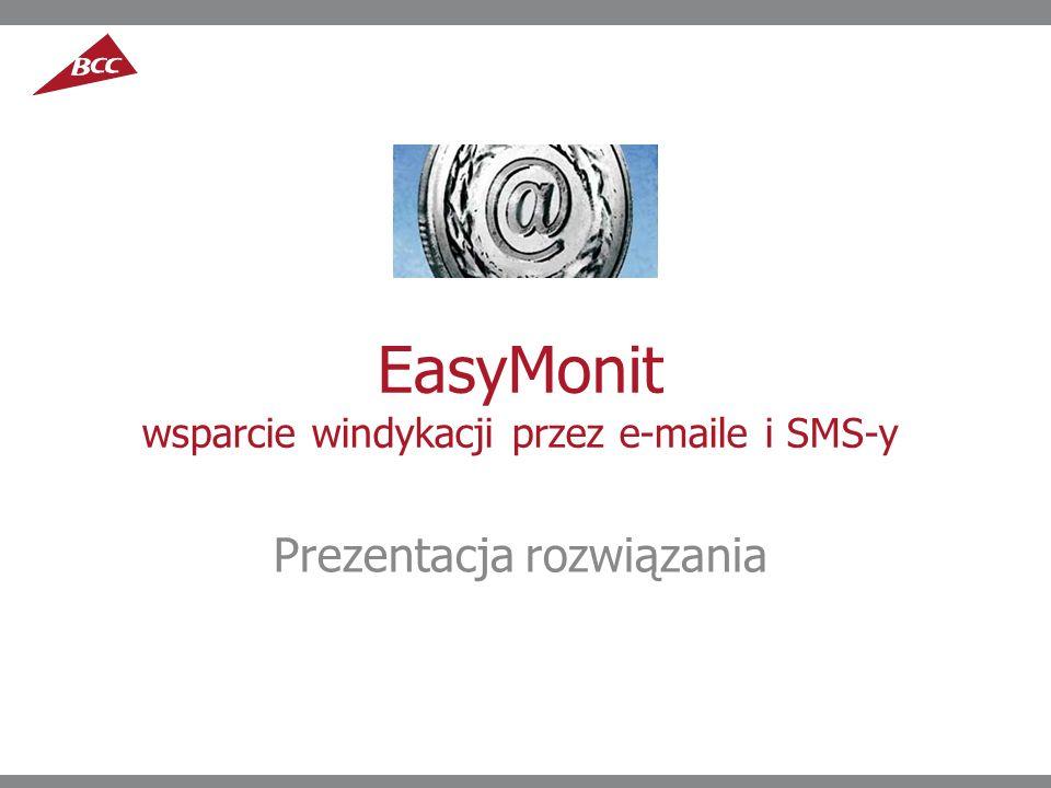 EasyMonit wsparcie windykacji przez e-maile i SMS-y Prezentacja rozwiązania