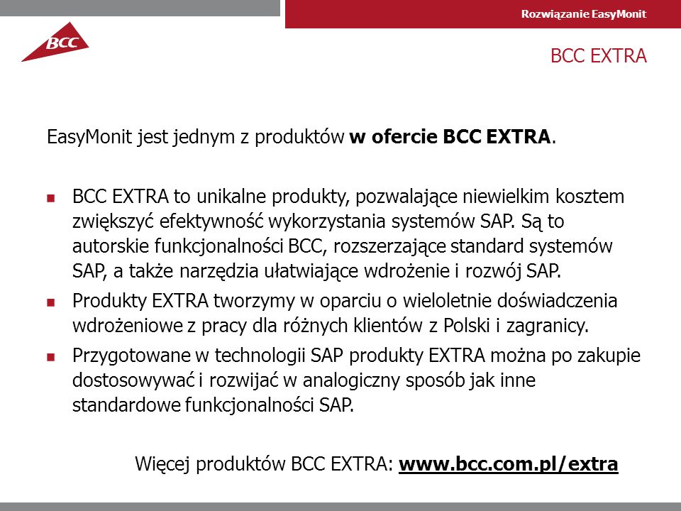 Rozwiązanie EasyMonit BCC EXTRA EasyMonit jest jednym z produktów w ofercie BCC EXTRA.