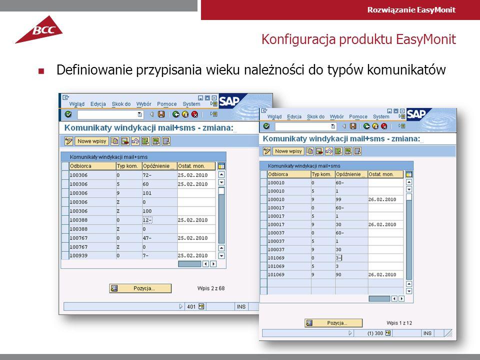 Rozwiązanie EasyMonit Konfiguracja produktu EasyMonit Definiowanie przypisania wieku należności do typów komunikatów