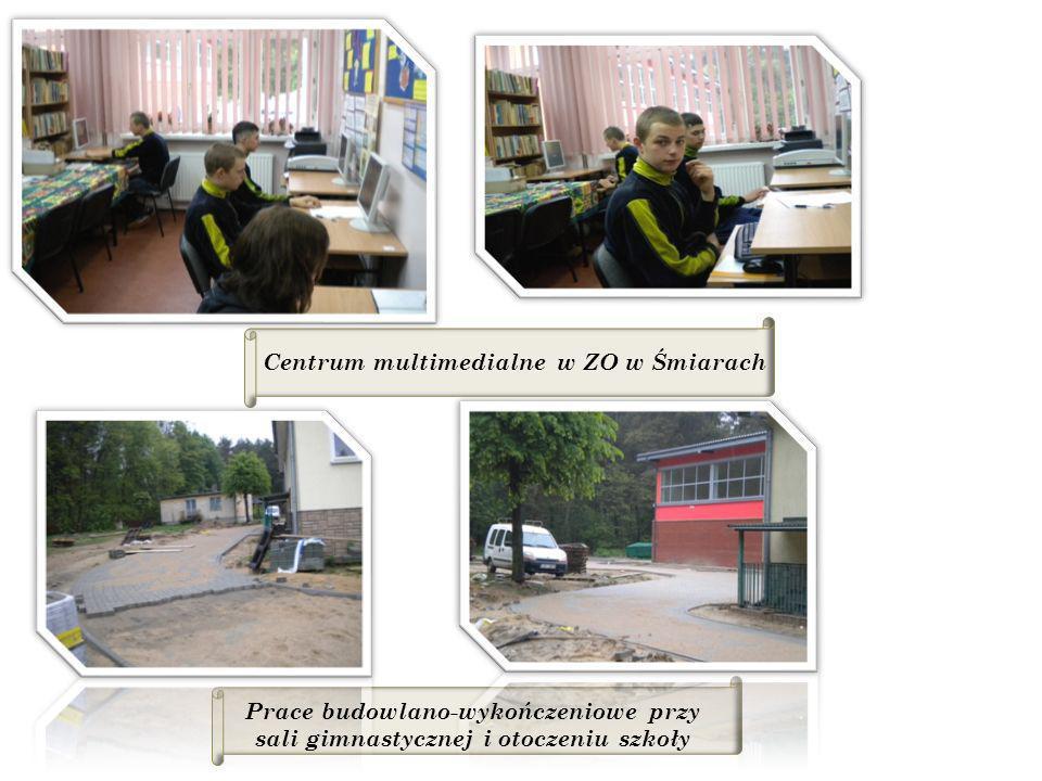 Centrum multimedialne w ZO w Śmiarach Prace budowlano-wykończeniowe przy sali gimnastycznej i otoczeniu szkoły