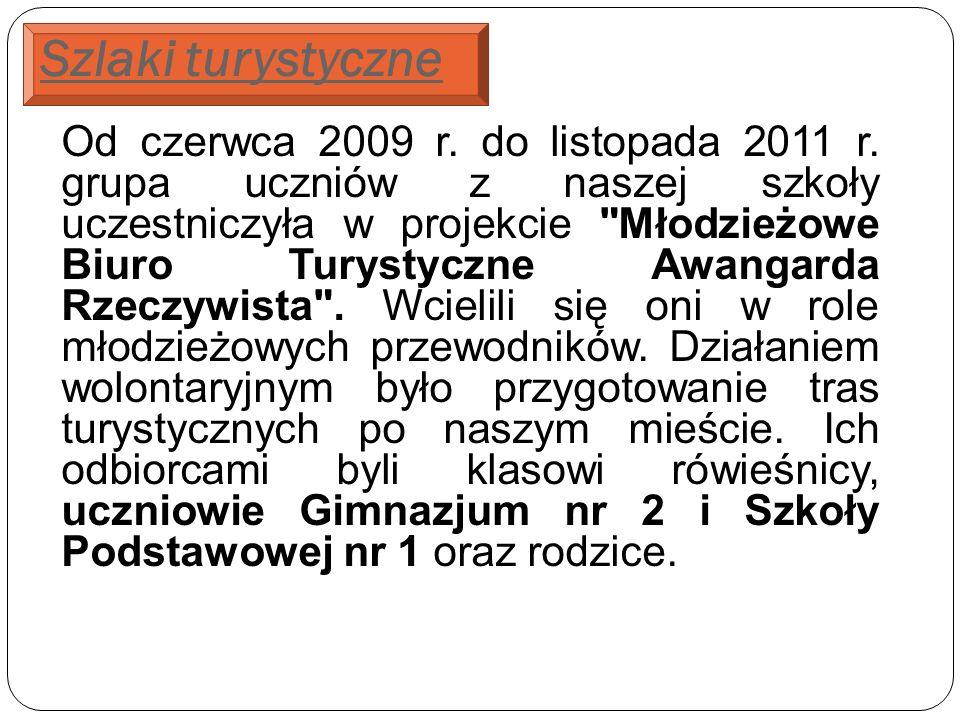 Szlaki turystyczne Od czerwca 2009 r. do listopada 2011 r.