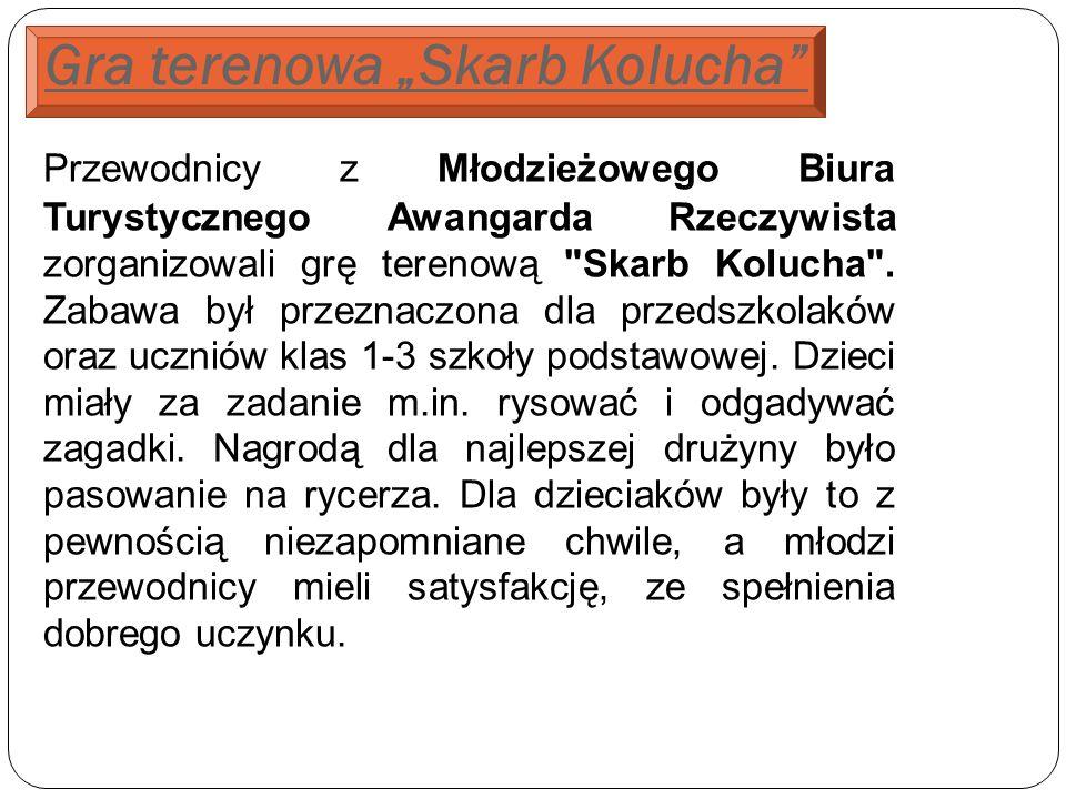 Gra terenowa Skarb Kolucha Przewodnicy z Młodzieżowego Biura Turystycznego Awangarda Rzeczywista zorganizowali grę terenową Skarb Kolucha .