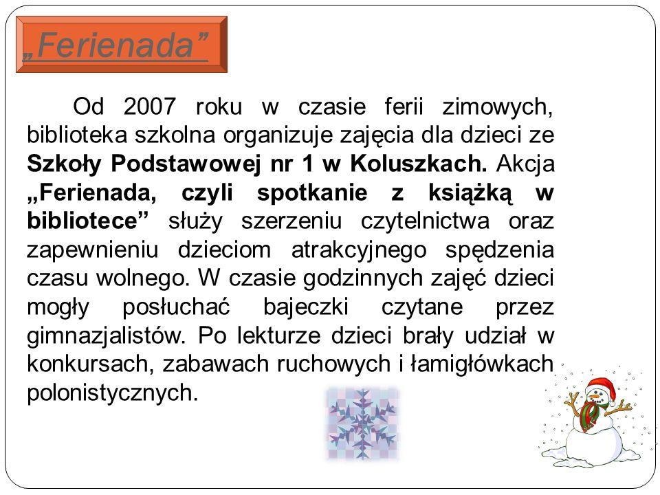 Ferienada Od 2007 roku w czasie ferii zimowych, biblioteka szkolna organizuje zajęcia dla dzieci ze Szkoły Podstawowej nr 1 w Koluszkach.