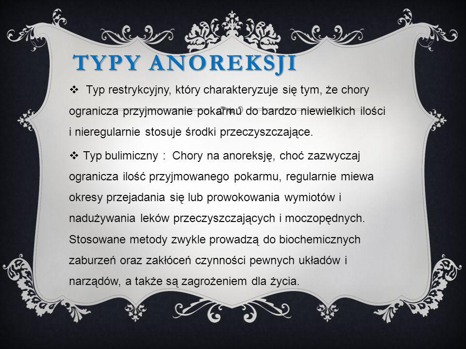 LECZENIE Podstawowym leczeniem anoreksji jest leczenie psychoterapeutyczne.