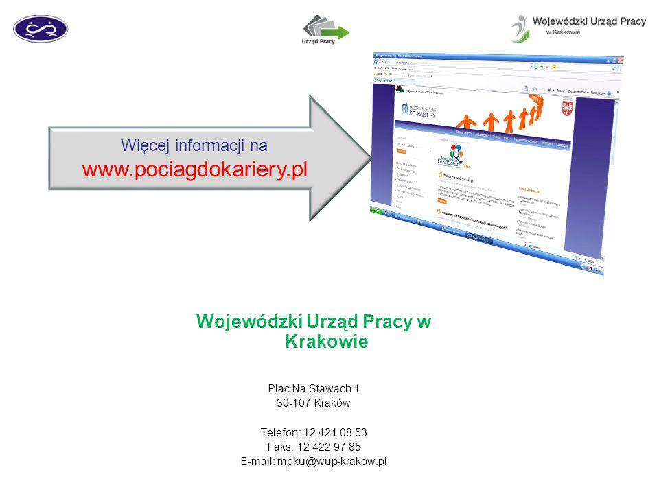 Wojewódzki Urząd Pracy w Krakowie Plac Na Stawach 1 30-107 Kraków Telefon: 12 424 08 53 Faks: 12 422 97 85 E-mail: mpku@wup-krakow.pl Więcej informacj