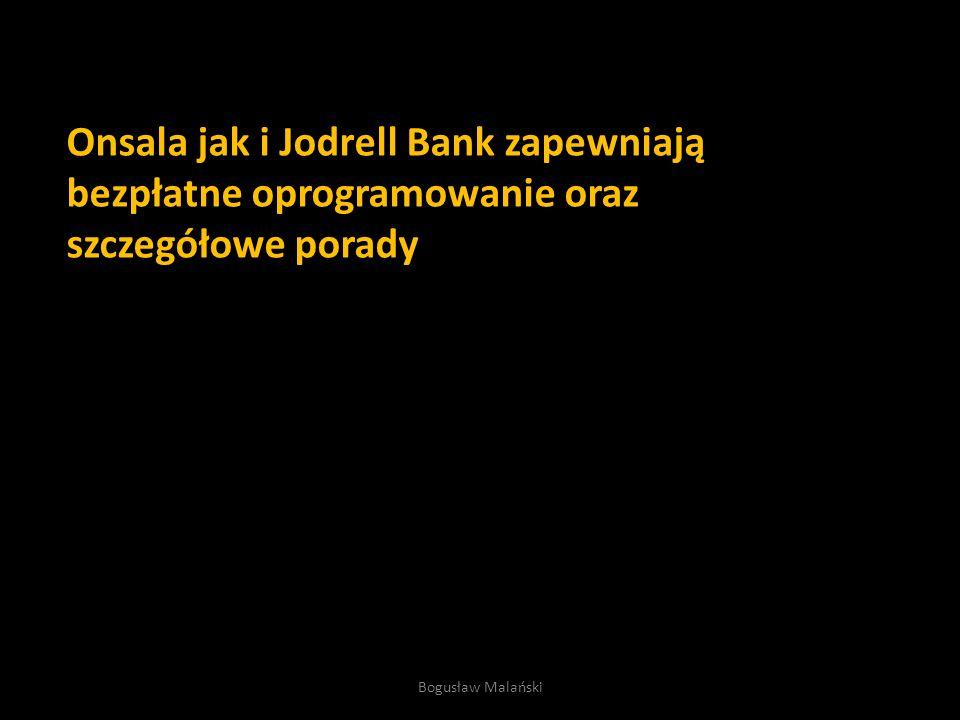 Onsala jak i Jodrell Bank zapewniają bezpłatne oprogramowanie oraz szczegółowe porady Bogusław Malański