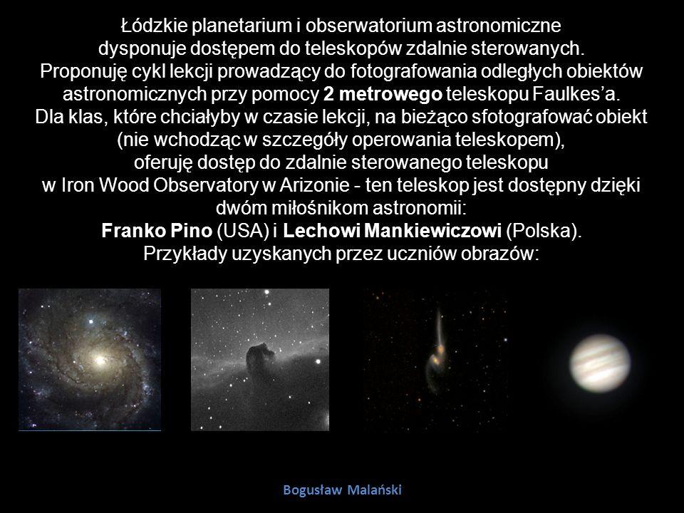Łódzkie planetarium i obserwatorium astronomiczne dysponuje dostępem do teleskopów zdalnie sterowanych.