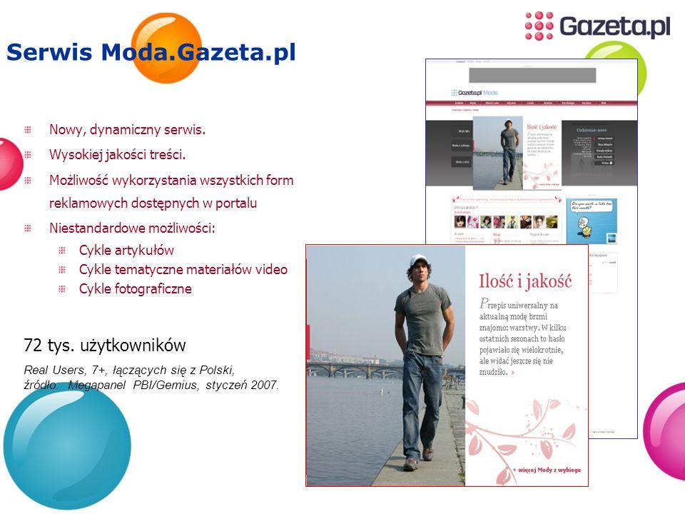 Serwis Moda.Gazeta.pl Nowy, dynamiczny serwis. Wysokiej jakości treści. Możliwość wykorzystania wszystkich form reklamowych dostępnych w portalu Niest